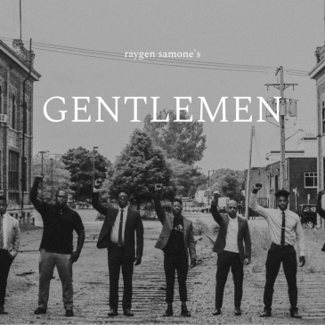 "Raygen Samone's ""Sons and Daughters,"" ""Ladies,"" and ""Gentlemen"""